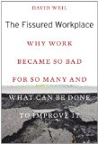 Fissured Workplace Why Work Became So Bad for So Many and What Can Be Done to Improve It  2014 edition cover