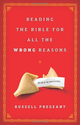 Reading the Bible for All the Wrong Reasons   2011 edition cover