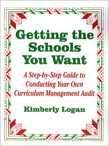 Getting the Schools You Want A Step-by-Step Guide to Conducting Your Own Curriculum Management Audit  1997 edition cover