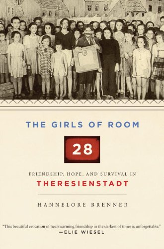 Girls of Room 28 Friendship, Hope, and Survival in Theresienstadt N/A edition cover