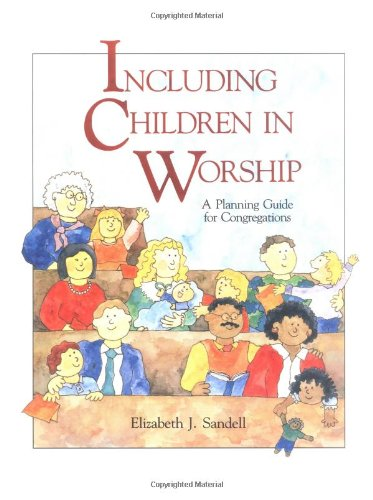 Including Children in Worship A Planning Guide for Congregations N/A 9780806625447 Front Cover