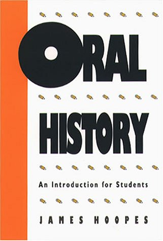 Oral History An Introduction for Students  1979 9780807813447 Front Cover