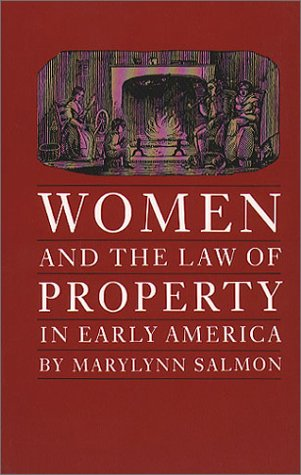 Women and the Law of Property in Early America   1989 edition cover