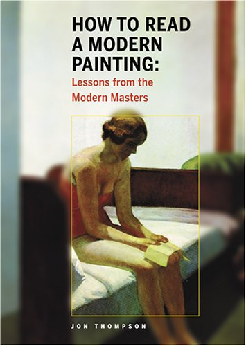 How to Read a Modern Painting Lessons from the Modern Masters  2006 edition cover