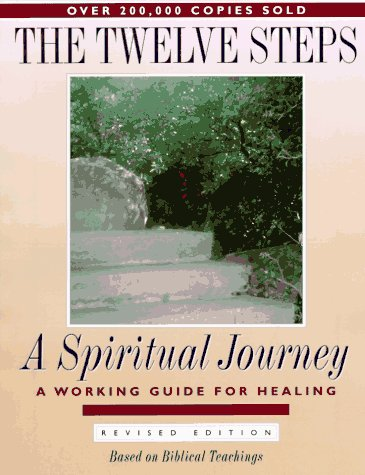 Twelve Steps - A Spiritual Journey : A Working Guide for Healing Damaged Emotions Based on Biblical Teachings  1994 (Revised) edition cover