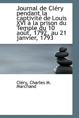 Journal de Cltry Pendant la Captivitt de Louis Xvi a la Prison du Temple du 10 Aovt, 1792, Au 21 Jan  2009 edition cover