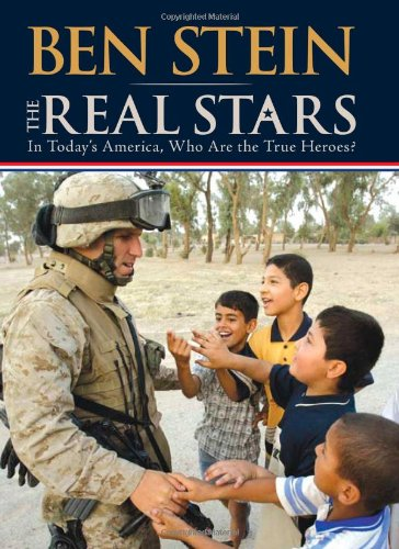 Real Stars In Today's America, Who Are the True Heroes?  2007 9781401911447 Front Cover