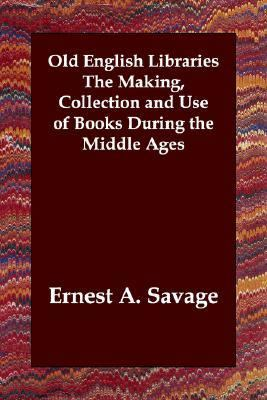 Old English Libraries the Making Collect N/A 9781406804447 Front Cover