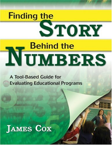 Finding the Story Behind the Numbers A Tool-Based Guide for Evaluating Educational Programs  2007 edition cover
