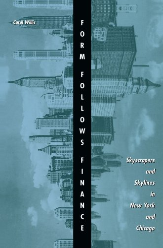 Form Follows Finance Skyscrapers and Skylines in New York and Chicago  1995 edition cover