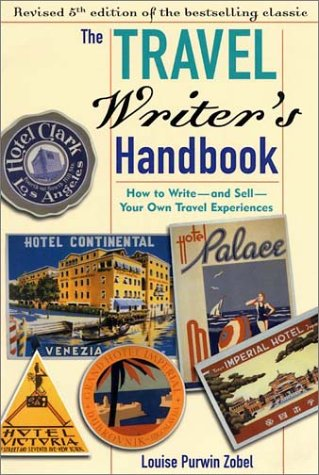Travel Writer's Handbook How to Write-And Sell-Your Own Travel Experiences 5th 2002 9781572840447 Front Cover