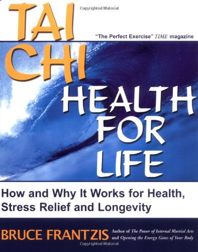 Tai Chi - Health for Life Why It Works for Health, Stress Relief and Longevity  2006 edition cover