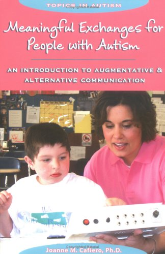 Meaningful Exchanges for People with Autism An Introduction to Augmentative and Alternative Communication  2005 edition cover