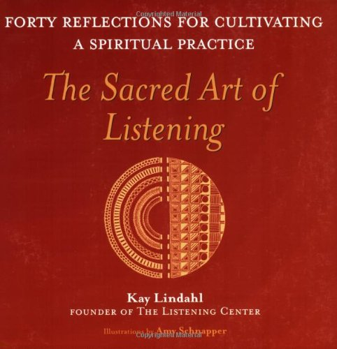 Sacred Art of Listening Forty Reflections for Cultivating a Spiritual Practice  2002 edition cover