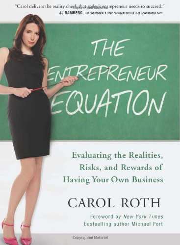Entrepreneur Equation Evaluating the Realities, Risks, and Rewards of Having Your Own Business  2011 edition cover