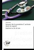 Impact de la Prot�ine C Activ�e Dans le Sepsis  N/A 9783838175447 Front Cover