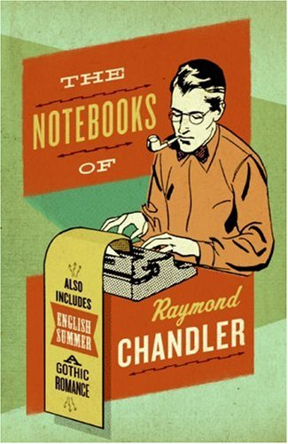 Notebooks of Raymond Chandler  N/A 9780061227448 Front Cover