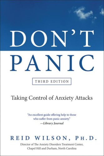 Don't Panic Taking Control of Anxiety Attacks 3rd 2009 edition cover