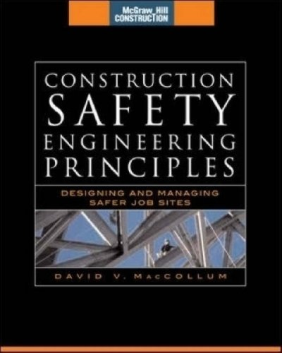 Construction Safety Engineering Principles Designing and Managing Safer Job Sites  2007 9780071482448 Front Cover