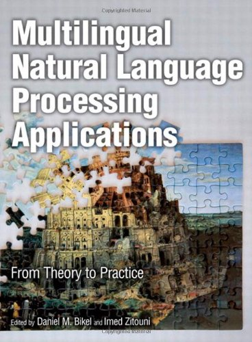 Multilingual Natural Language Processing Applications From Theory to Practice  2012 9780137151448 Front Cover