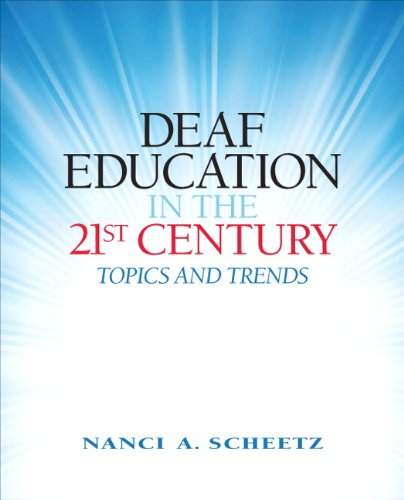 Deaf Education in the 21st Century Topics and Trends  2012 (Revised) edition cover