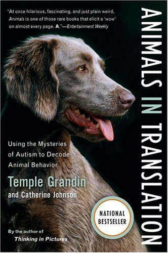 Animals in Translation Using the Mysteries of Autism to Decode Animal Behavior  2006 edition cover