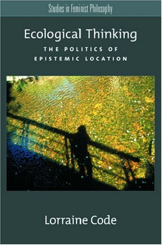 Ecological Thinking The Politics of Epistemic Location  2006 edition cover
