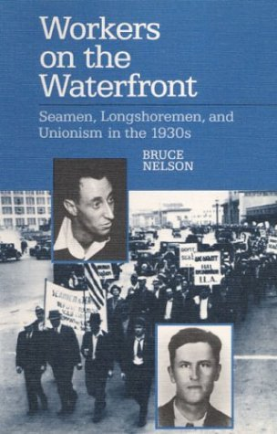 Workers on the Waterfront Seamen, Longshoremen, and Unionism in the 1930s Annual edition cover