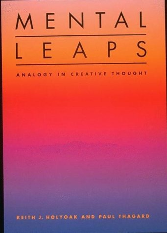 Mental Leaps Analogy in Creative Thought  1996 (Reprint) edition cover