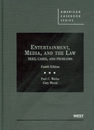 Entertainment, Media, and the Law Text, Cases, and Problems 4th 2011 (Revised) 9780314907448 Front Cover