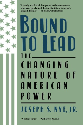 Bound to Lead The Changing Nature of American Power  1998 edition cover