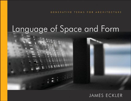 Language of Space and Form Generative Terms for Architecture  2012 9780470618448 Front Cover