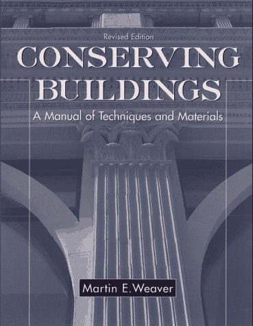Conserving Buildings A Manual of Techniques and Materials 2nd 1997 (Revised) edition cover