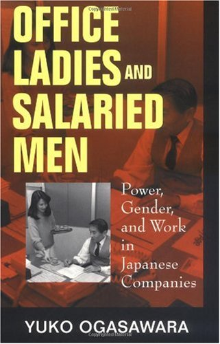 Office Ladies and Salaried Men Power, Gender and Work in Japanese Companies  1998 edition cover