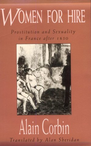 Women for Hire Prostitution and Sexuality in France after 1850  1990 edition cover