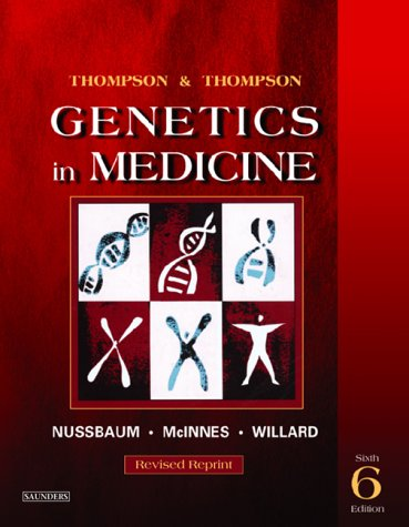 Thompson and Thompson Genetics in Medicine  6th 2004 (Revised) 9780721602448 Front Cover