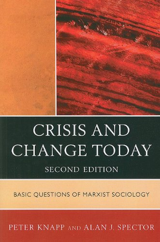 Crisis and Change Today Basic Questions of Marxist Sociology 2nd 2010 9780742520448 Front Cover