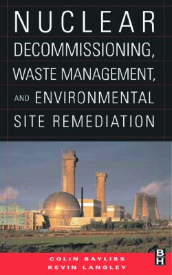Nuclear Decommissioning, Waste Management, and Environmental Site Remediation   2003 9780750677448 Front Cover