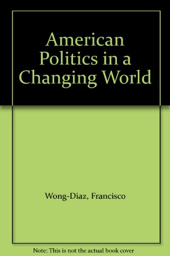 American Politics in a Changing World 2nd 2004 9780757508448 Front Cover