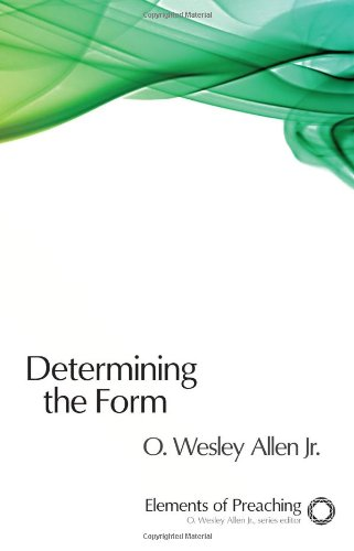 Determining the Form Structures for Preaching  2008 edition cover
