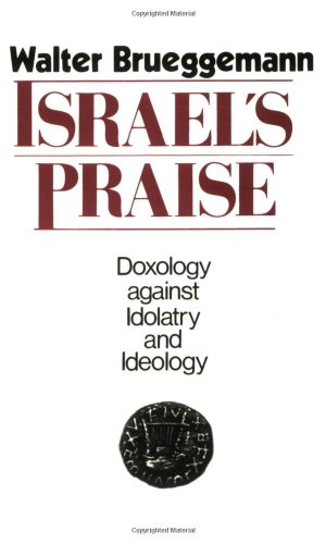 Israel's Praise Doxology Against Idolatry and Ideology N/A edition cover