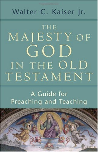 Majesty of God in the Old Testament A Guide for Preaching and Teaching  2007 edition cover