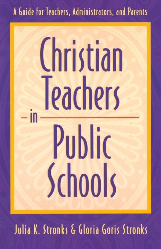 Christian Teachers in Public Schools A Guide for Teachers, Administrators, and Parents  1999 edition cover