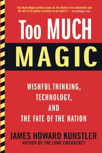 Too Much Magic Wishful Thinking, Technology, and the Fate of the Nation N/A edition cover