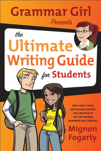 Grammar Girl Presents the Ultimate Writing Guide for Students   2010 edition cover
