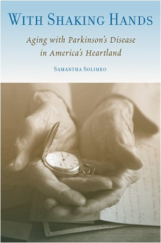 With Shaking Hands Aging with Parkinson's Disease in America's Heartland  2009 edition cover