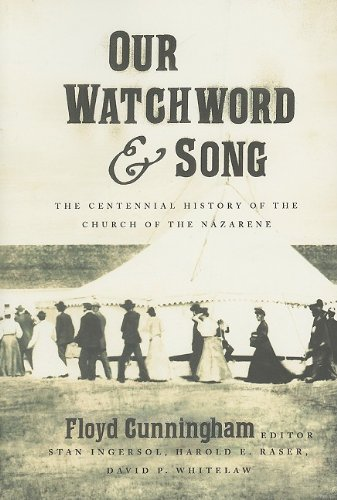 Our Watchword and Song The Centennial History of the Church of the Nazarene  2009 edition cover