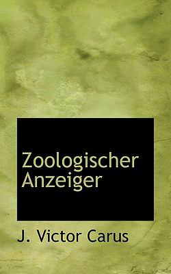 Zoologischer Anzeiger  N/A 9781116229448 Front Cover