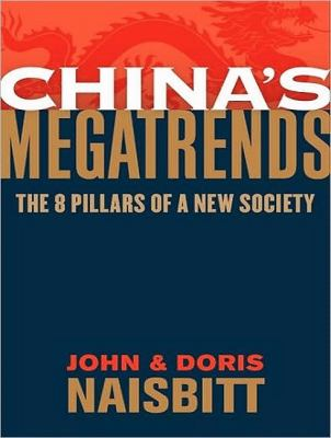 China's Megatrends: The 8 Pillars of a New Society  2010 9781400164448 Front Cover
