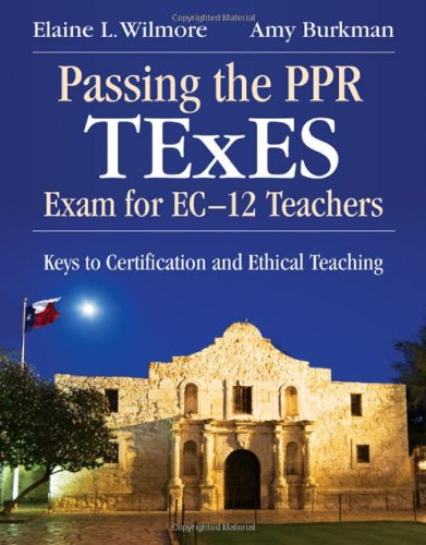 Passing the PPR TExES Exam for EC-12 Teachers Keys to Certification and Ethical Teaching  2011 edition cover